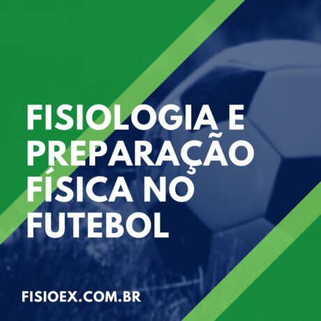 Fisiologia e Preparação Física no Futebol
